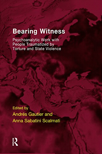 Bearing Witness: Psychoanalytic Work with People Traumatised by Torture and State Violence (Psychology, Psychoanalysis & Psychotherapy) (English Edition)