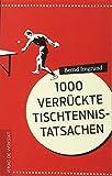 1000 verrückte Tischtennis-Tatsa...