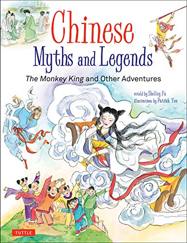 Compare Textbook Prices for Chinese Myths and Legends: The Monkey King and Other Adventures Illustrated Edition ISBN 9780804850278 by Fu, Shelley,Yee, Patrick