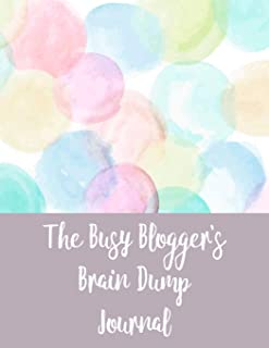 The Busy Blogger's Brain Dump Journal: Declutter your brain and release your best ideas. This blogger's brain dump journal will help you get all your thoughts, ideas and things to do on paper.
