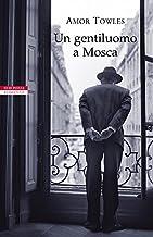 Un gentiluomo a Mosca (Italian Edition)