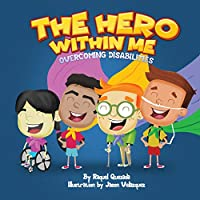 The Hero Within Me: Overcoming Disabilities