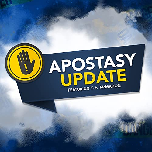 Apostasy Update with T.A. McMahon Podcast By The Berean Call cover art