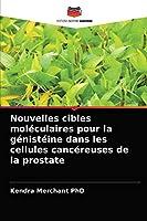 Nouvelles cibles moléculaires pour la génistéine dans les cellules cancéreuses de la prostate