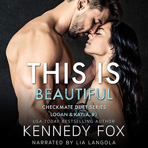 This is Beautiful - Checkmate: Logan & Kayla, Book 2 Audiobook By Kennedy Fox cover art