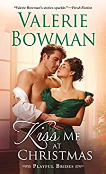 Kiss Me at Christmas: Playful Brides by [Valerie Bowman]