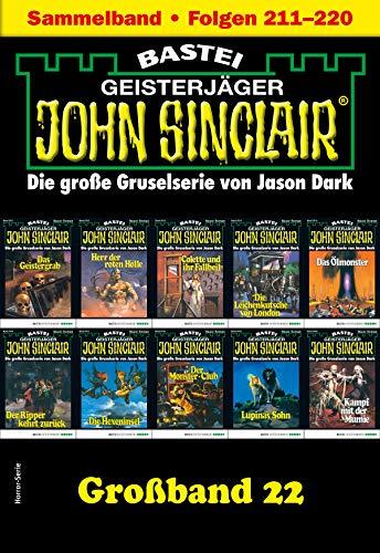 John Sinclair Großband 22 - Horror-Serie: Folgen 211-220 in einem Sammelband