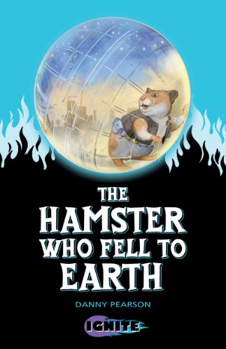 The Hamster Who Fell to Earth (Ignite II Book 2) (English Edition)