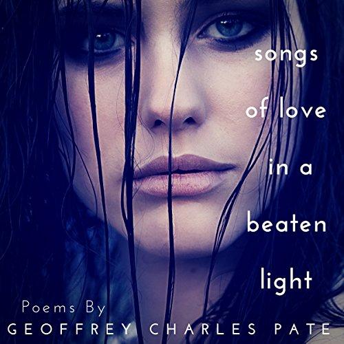 Songs of Love in a Beaten Light audiobook cover art