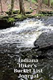Indiana Hiker s Bucket List Journal: Hiking and Camping Lovers Log Book and Diary, Gift Idea