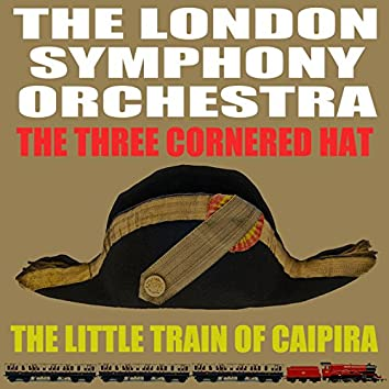 Falla: The Three Cornered Hat - Villa-Lobos: The Little Train of the Caipira