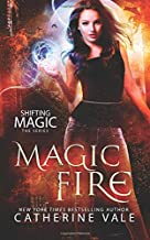 Magic Fire (Shifting Magic) (Volume 1)