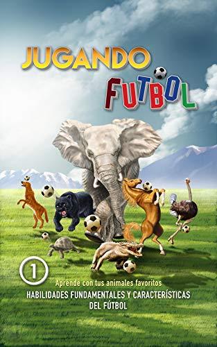 Jugando Futbol 1 (Spanish Edition)