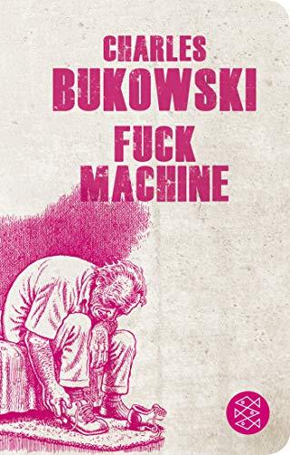 Fuck Machine: Stories (Fischer Taschenbibliothek)