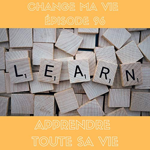 Apprendre toute sa vie     Change ma vie 96              By:                                                                                                                                 Clotilde Dusoulier                               Narrated by:                                                                                                                                 Clotilde Dusoulier                      Length: 21 mins     Not rated yet     Overall 0.0