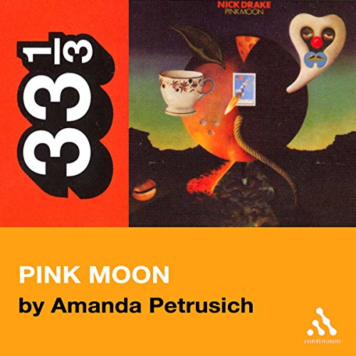 Nick Drake's Pink Moon (33 1/3 Series) audiobook cover art