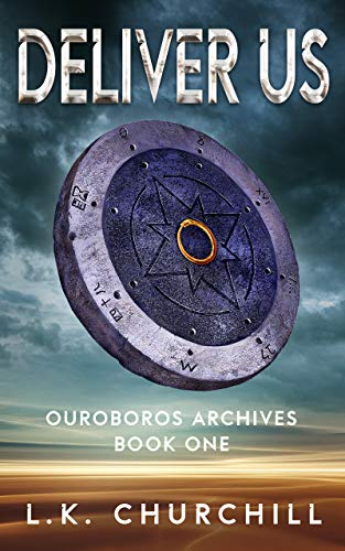 Deliver Us: Ouroboros Archives Book One by [L.K. Churchill]