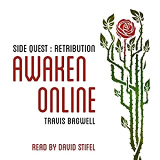 Awaken Online: Retribution     Side Quest              By:                                                                                                                                 Travis Bagwell                               Narrated by:                                                                                                                                 David Stifel                      Length: 8 hrs and 33 mins     180 ratings     Overall 4.8