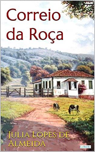 O CORREIO DA ROÇA - Julia Lopes de Almeida