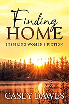 Finding Home (Beck Family Saga Book 2) by [Casey Dawes]