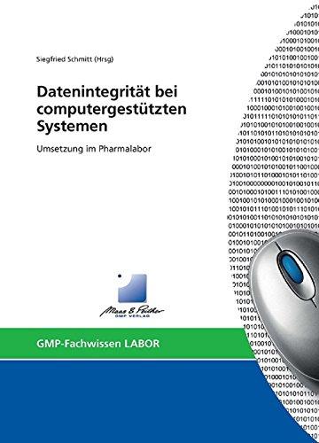 Datenintegrität bei computergestützten Systemen: Umsetzung im Pharmalabor (Fachwissen-Serie