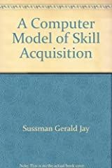 A Computer Model of Skill Acquisition Hardcover