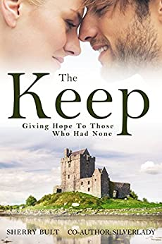 The Keep: Giving Hope to Those Who Had None by [Sherry Bult, Silver Lady]