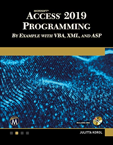 Microsoft Access 2019 Programming by Example with VBA, XML, and ASP (English Edition)
