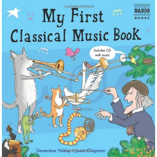 My First Classical Music Book: Book & CD (Naxos My First... Series)