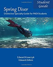 Spring Diver: Distinctive Specialty Guide for PADI Students
