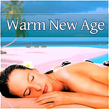 Warm New Age - Spa Music, Wellness, Hydrotherapy, Massage Music, Nature Sounds, Easy Going, Total Relax