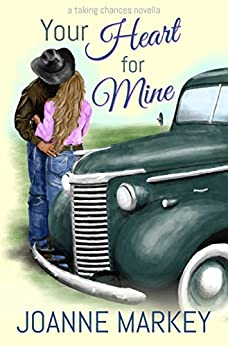 Your Heart For Mine (Taking Chances Book 0) by [Joanne Markey]