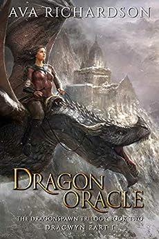 Dragon Oracle (The Dragonspawn Trilogy (Dracwyn Part 1) Book 2) by [Ava Richardson]