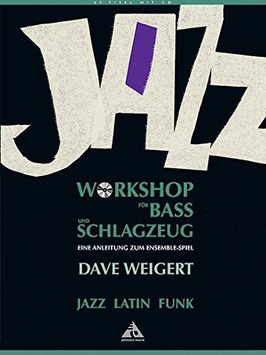 Jazz Workshop für Bass und Schlagzeug: Eine Anleitung zum Ensemble-Spiel. Bass und Schlagzeug. Lehrbuch mit CD. (Advance Music)