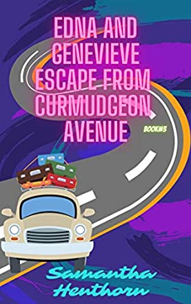 Edna and Genevieve Escape From Curmudgeon Avenue