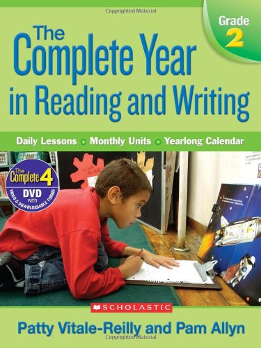 The Complete Year in Reading and Writing: Daily Lessons - Monthly Units - Yearlong Calendar