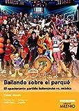 Bailando sobre el parqué. El apasionante partido baloncesto vs. música: 11 (Ensayo Música)