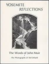 Yosemite Reflections: The Words of John Muir, the Photographs of Ted Orland