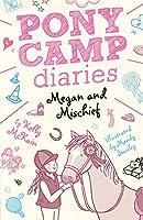 Megan and Mischief (Pony Camp Diaries)