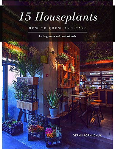 15 Houseplants: How to grow and care (English Edition)