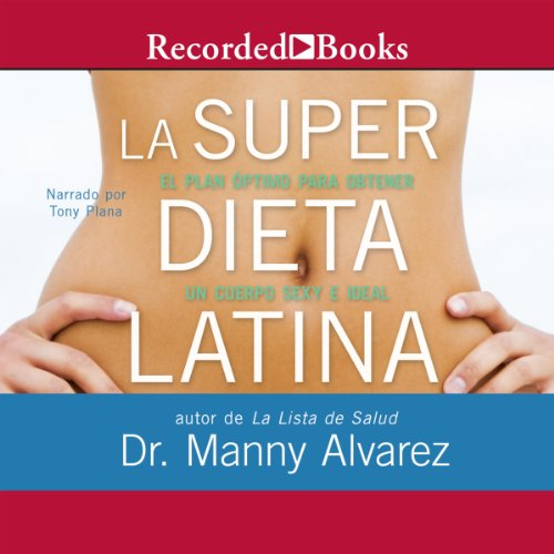 La Super Dieta Latina [The Hot Latin Diet] audiobook cover art