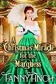 A Christmas Miracle for the Marquess: A Clean & Sweet Regency Historical Romance Novel