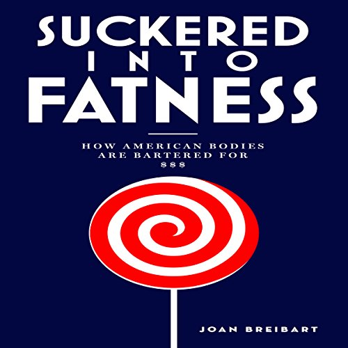 Suckered into Fatness audiobook cover art