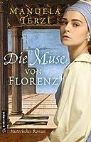 Die Muse von Florenz: Historischer Roman