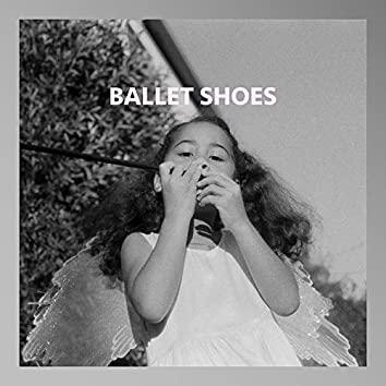 Ballet Shoes / Goodbye
