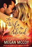 The Wife He Adored (A Clearwater Romance Book 2)