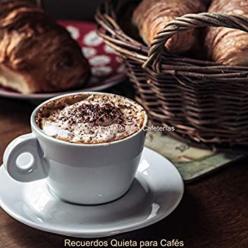 Recuerdos Quieta para Cafés
