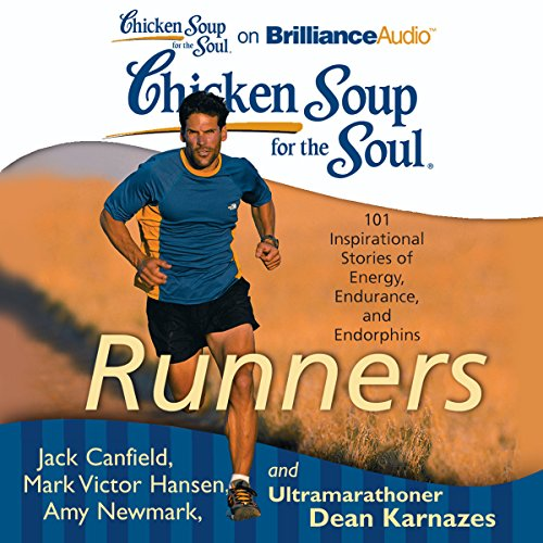 Chicken Soup for the Soul: Runners     101 Inspirational Stories of Energy, Endurance, and Endorphins              Autor:                                                                                                                                 Jack Canfield,                                                                                        Mark Victor Hansen,                                                                                        Amy Newmark (editor),                   und andere                          Sprecher:                                                                                                                                 Christina Traister,                                                                                        Dan John                      Spieldauer: 10 Std. und 52 Min.     4 Bewertungen     Gesamt 3,8