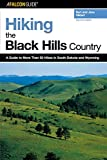 Hiking the Black Hills Country: A Guide To More Than 50 Hikes In South Dakota And Wyoming (Regional Hiking Series)