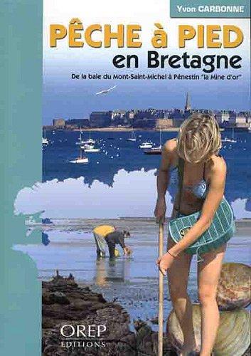 Pêche à pied en Bretagne : De la baie du Mont Saint Michel à Pénestin, la Mine d'or